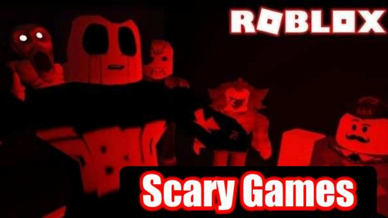 scariest roblox games